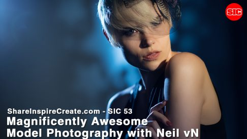 SIC 53 - Magnificently Awesome Model Photography with Neil vN