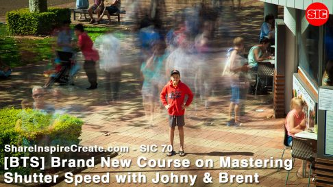 SIC 70 – [BTS] Brand New Course on Mastering Shutter Speed with Johny & Brent