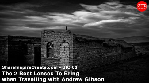 SIC 63 – The Best Travel Lenses with Andrew Gibson