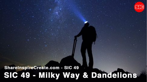 SIC 49 - Milky Way & Dandelions