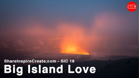 SIC 18 - Big Island Love - Hawaii